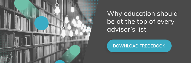 Download free ebook: why education should be at the top of every advisor's list